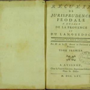 Recueil de jurisprudence féodale à l'usage de la Provence et du Languedoc, divisée en deux parties