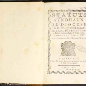Statuts synodaux du Diocèse de Marseille. Lûs & publiés dans le Synode tenu dans le palais épiscopal, le 18 avril 1712. Nouvelle édition imprimée par ordre de Mgr. l'Evêque de Marseille
