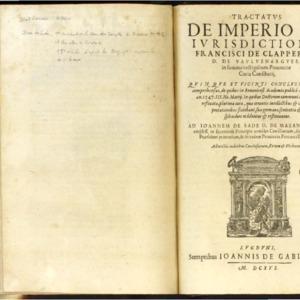 Tractatus de imperio et iurisdictione, Francisci de Claperiis D. de Vaulvenargues... Ad Ioannem de Sade D. de Mazan