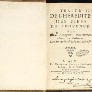 Traité de l'hérédité des fiefs de Provence. Par noble Jacques Peissonel advocat en Parlement, l'un des syndics de robe de la noblesse