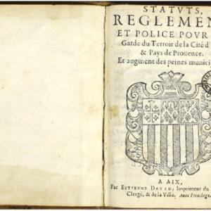 Statuts, reglemens et police pour la garde du terroir de la cité d'Aix et pays de Provence et augment des peines municipales