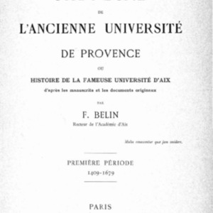 Histoire de l'ancienne université de Provence ou Histoire de la fameuse université d'Aix - 1ère période : 1409-1679