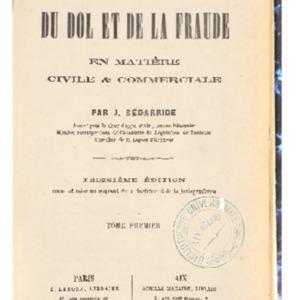 Traité du dol et de la fraude en matière civile & commerciale, 3e édition revue et mise au courant de la doctrine et de la jurisprudence