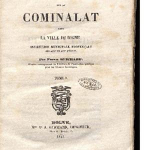 Essai historique sur le cominalat dans la ville de Digne, institution municipale provençale des XIIIe et XIVe siècles