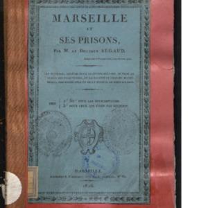 Tableau des prisons de Marseille précédé d'un coup d'oeil rapide sur l'état actuel, physique et moral de cette ville