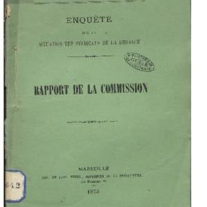 Enquête sur la situation des syndicats de la Durance. Rapport de la Commission, Session extraordinaire du 27 janvier 1873