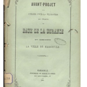 Avant-projet d'un atelier pour la filtration en grand des eaux de la Durance qui alimentent la ville de Marseille