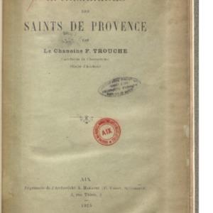 Ephémérides des saints de Provence / par le chanoine F. Trouche
