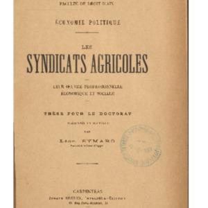 syndicats (Les) agricoles : leur œuvre professionnelle économique et sociale : thèse présentée et soutenue devant la faculté de droit d'Aix