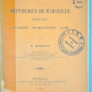 Marseille au XIIIe siècle. République de Marseille, 1211-1257, son origine, son organisation, sa fin