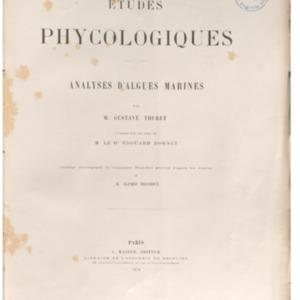 Etudes phycologiques : analyses d'algues marines par M. Gustave Thuret ; publiées par les soins de M. le Dr Édouard Bornet ; ouvrage accompagné de cinquante planches gravées d'après les dessins de M. Alfred Riocreux