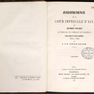Jurisprudence de la Cour impériale d'Aix et décisions notables du tribunal de commerce de Marseille concernant le droit maritime : 1811-1855