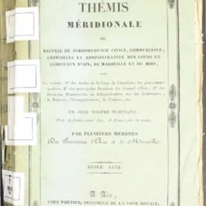 Thémis (La) méridionale. 1ère partie. Recueil de jurisprudence civile, commerciale, criminelle et administrative des cours et tribunaux d'Aix, de Marseille et du Midi