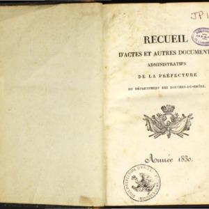 Recueil d'actes et autres documents administratifs de la Préfecture des Bouches-du-Rhône