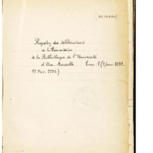 Registre des délibérations de la Commission de la bibliothèque de l'Université d'Aix-Marseille