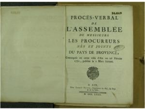 Procès-verbal de l'assemblée de messieurs les procureurs nés et joints du pays de Provence. Convoquée en cette ville d'Aix au 26 février 1772, publiée le 2 mars suivant