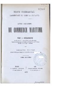 Droit commercial. Commentaire du code de commerce. Livre deuxième, Du commerce maritime, 2e édition revue et mise au courant de la doctrine et de la jurisprudence
