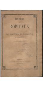 Histoire des hôpitaux et des institutions de bienfaisance de Marseille
