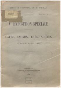 Ve Exposition spéciale. Cafés, cacaos, thés, sucres. Janvier-Avril 1913