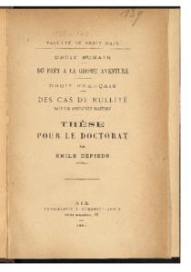 Du prêt à la grosse aventure en droit romain ; Des cas de nullité dans les assurances maritimes en droit français : thèse présentée et soutenue devant la faculté de droit d'Aix