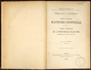 De l'hypothèque conventionnelle en droit romain ; De l'Hypothèque maritime, commentaire de la loi du 10 juillet 1885 en droit français : thèse présentée et soutenue devant la faculté de droit d'Aix