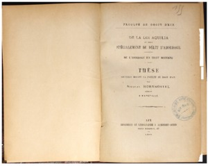 De la Loi Aquilia et plus spécialement du délit d'abordage ; De l'Abordage, en droit moderne. Thèse...
