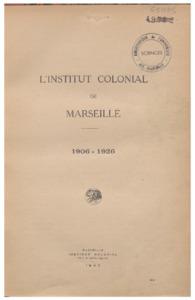 Institut (L') Colonial de Marseille, 1906-1926