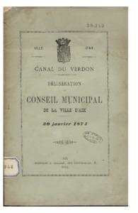 Ville d'Aix. Canal du Verdon. Délibération du conseil municipal de la ville d'Aix. 30 janvier 1874