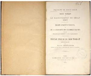 Droit romain : le recrutement du sénat romain ; Droit constitutionnel : de la Légitimité des chambres hautes et des principes qui président à leur recrutement : Thèse pour le doctorat