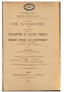 De l'injure en droit romain ; De la prescription de l'action publique en droit français : thèse présentée et soutenue le 22 juin 1893