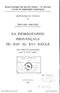 démographie (La) provençale du XIIIe au XVIe siècle avec chiffres de comparaison pour le XVIIIe siècle