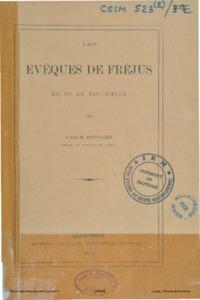 Evêques (Les) de Fréjus : du VIe au XIIIe siècle