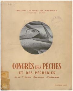 Congrès des pêches et des pêcheries dans l'Union française d'outre-mer, les 11, 12, 13 et 14 octobre 1950