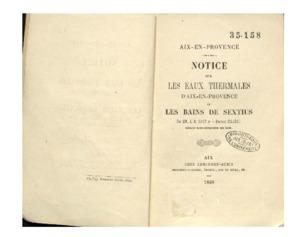 Aix-en-Provence. Notice sur les eaux thermales d'Aix-en-Provence et les bains de Sextius
