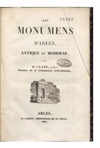 monumens (Les) d'Arles, antique et moderne