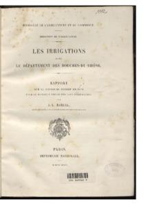 irrigations (Les) dans le département des Bouches-Du-Rhône : Rapport sur le concours ouvert en 1876 pour le meilleur emploi des eaux d'irrigation