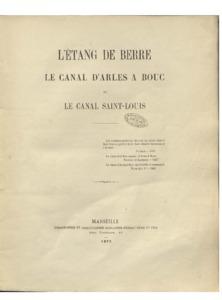 Etang (L') de Berre : le canal d'Arles à Bouc et le canal Saint-Louis