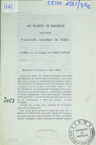 Vicomtes (Les) de Marseille descendent d'Arlulfe, seigneur de Trets : Lettre à M. le Mis de Forbin d'Oppède