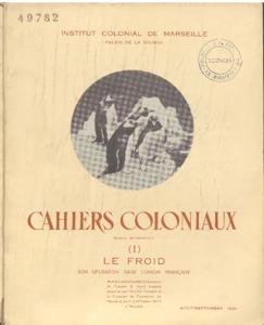 froid  (Le) : son utilisation dans l'Union Française : Numéro spécial publié à l'occasion du Congrès du Froid Tropical organisé par l'Institut Colonial et la Chambre de Commerce de Marseille, les 1, 2. 3 Octobre 1951 à Marseille