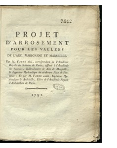 Projet d'arrosement pour les vallées de l'Arc, Marignane et Marseille. Plus deux observations conformes sur les Dessechemens des Marais du Royaume adressées à l'Assemblée Nationale le 24 Février 1790