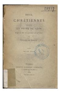 Deux chrétiennes pendant la peste de 1720 d'après des documents originaux