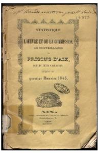 Statistique de l'Oeuvre et de la commission de surveillance des prisons d'Aix, depuis leur création jusques au premier janvier 1843