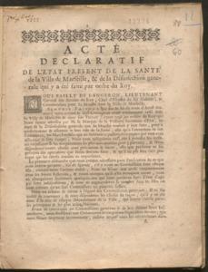 Acte declaratif de l'etat present de la santé de la ville de Marseille, & de la désinfection generale qui y a été faite par ordre du Roy
