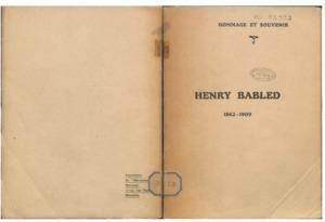 Henry Babled, 1862-1909 : hommage et souvenir / [Discours de M. Payot,...M. Bry,...M. Massière,...[et al.]]