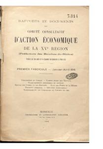 Rapports et documents du Comité consultatif d'action économique de la XVe région / Préfecture des Bouches-du-Rhône, Chambre de commerce de Marseille