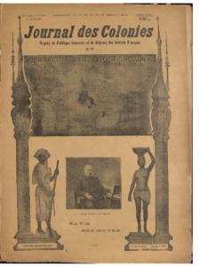 Journal des colonies : Organe de politique coloniale et de défense des intérêts français. Ex Journal officiel de l'exposition coloniale