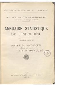Annuaire statistique de l'Indochine / Gouvernement général de l'Indochine, Direction des affaires économiques, Service de la statistique générale