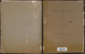 canal (Le) de Suez. 1, Historique administratif et actes constitutifs de la compagnie. 2, Description des travaux de premier établissement : Planches
